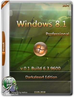 Windows 8.1 Professional {x64} Darkalexx4 Edition / v.0.1 / Build 6.3.9600 / by darkalexx4