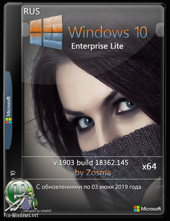Windows 10 Enterprise lite 1903 build 18362.145 by Zosma x64bit