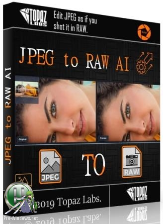 Высококачественный конвертер JPEG изображений в RAW - Topaz JPEG to RAW AI 2.2.1 RePack (& Portable) by TryRooM